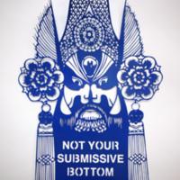 blue Not your submissive bottom.jpg